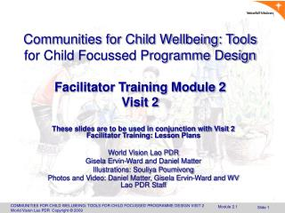 These slides are to be used in conjunction with Visit 2 Facilitator Training: Lesson Plans
