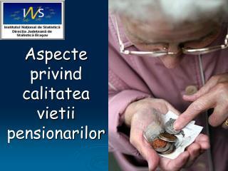 Aspecte privind calitatea vietii pensionarilor