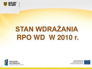 STAN WDRAŻANIA  RPO WD  W 2010 r.