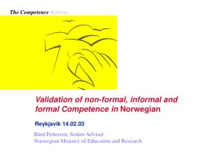 Validation of non-formal, informal and formal Competence in  Norwegian Reykjavik 14.02.03