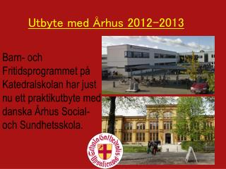Utbyte med Århus 2012-2013