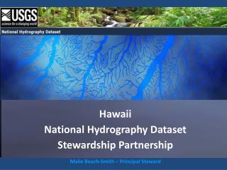 Hawaii National  Hydrography  Dataset Stewardship Partnership