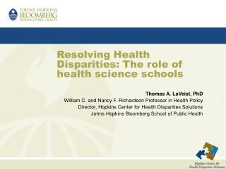 Resolving Health Disparities: The role of health science schools