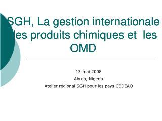 SGH, La gestion internationale des produits chimiques et  les OMD