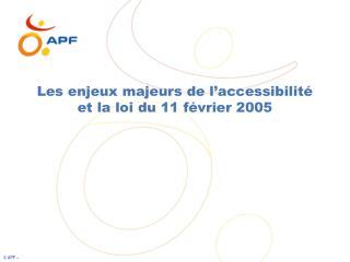 Les enjeux majeurs de l'accessibilité et la loi du 11 février 2005