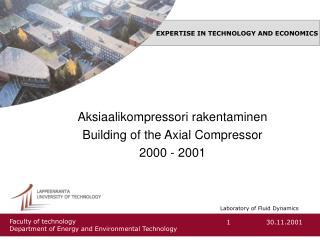 Aksiaalikompressori rakentaminen  Building of the Axial Compressor 2000 - 2001