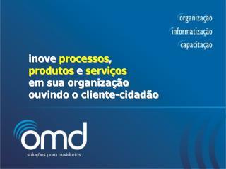 inove  processos , produtos  e  serviços em sua organização ouvindo o cliente-cidadão