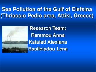 Sea Pollution of the Gulf of Elefsina (Thriassio Pedio area, Attiki, Greece)