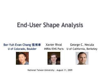 End-User Shape Analysis