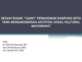 Oleh: Ir. Rubianto Ramelan, MT Dra. Sri Handayani, MPd. Drs. Sukadi, MT., MPd