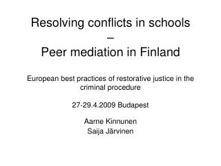 Resolving conflicts in schools     Peer mediation in Finland  European best practices of restorative justice in the crim