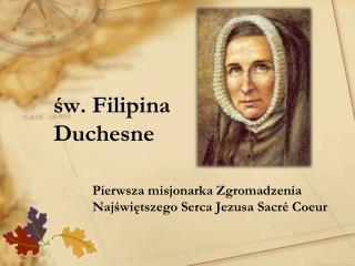 ?w. Filipina Duchesne