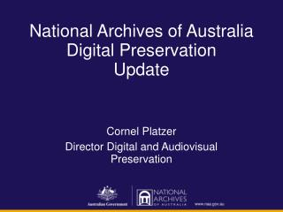 National Archives of Australia Digital Preservation Update