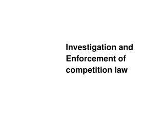 Investigation and Enforcement of competition law