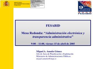 """FESABID Mesa Redonda: """" Administración electrónica y transparencia administrativa """""""