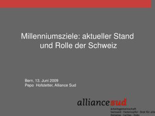 Millenniumsziele: aktueller Stand  und Rolle der Schweiz