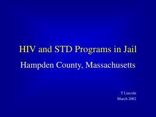 HIV and STD Programs in Jail