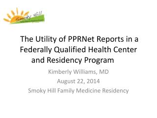 The Utility of PPRNet Reports in a Federally Qualified Health Center and Residency Program