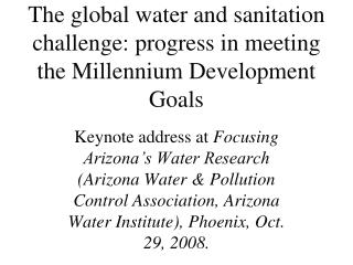 The global water and sanitation challenge: progress in meeting the Millennium Development Goals