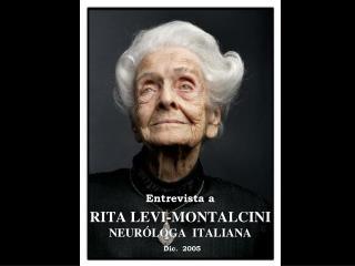 RITA LEVI-MONTALCINI  NEURÓLOGA  ITALIANA Dic.  2005