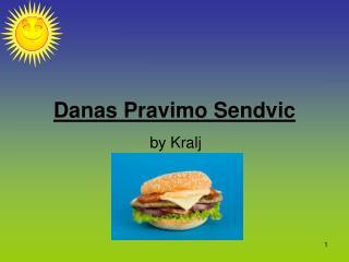 Danas Pravimo Sendvic