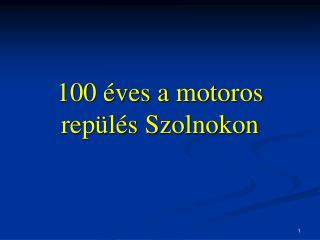 100 éves a motoros repülés Szolnokon