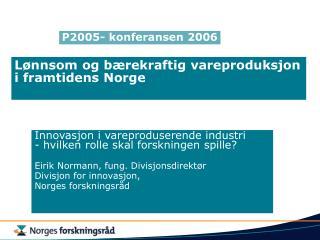 Lønnsom og bærekraftig vareproduksjon i framtidens Norge