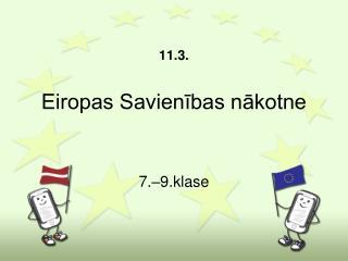 11.3.  Eiropas Savienības nākotne