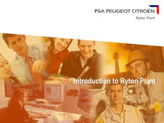 Introduction to Ryton Plant