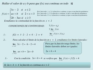 En el intervalo ( - ∞, 2)  la función es continua, ya que es una función  polinómica .