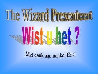 The Wizard Presenteert