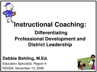 Instructional Coaching:  Differentiating Professional Development and District Leadership