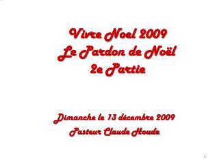 Vivre Noel 2009 Le Pardon de Noël 2e  Partie