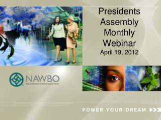 Presidents Assembly     Monthly Webinar April 19, 2012