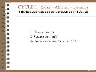 CYCLE 1 :  Saisir – Afficher – Données Afficher des valeurs de variables sur l'écran