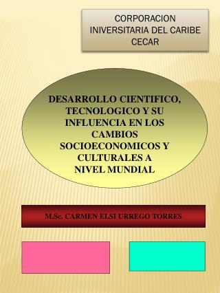 DESARROLLO CIENTIFICO, TECNOLOGICO Y SU INFLUENCIA EN LOS CAMBIOS SOCIOECONOMICOS Y CULTURALES A