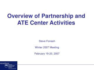 Overview of Partnership and ATE Center Activities