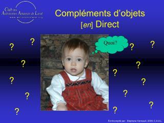 Compléments d'objets [ en ]  Direct