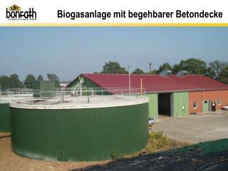 Biogasanlage mit begehbarer Betondecke
