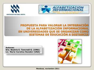 Autoras:  Dra. Beatriz E.  Tancredi  G. (UNA) Lic. María Carolina Rondón (UNA)