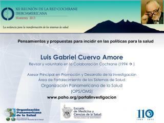 Luis Gabriel Cuervo  Amore Revisor y voluntario en la Colaboración Cochrane (1994    )