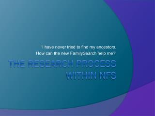 The Research Process within  nFS