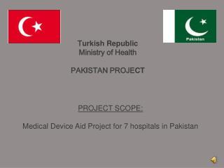 T urkish Republic Ministry of Health PAK I STAN PROJE CT