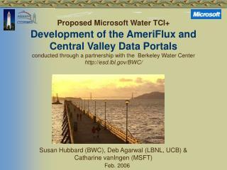 Susan Hubbard (BWC), Deb Agarwal (LBNL, UCB) & Catharine vanIngen (MSFT)