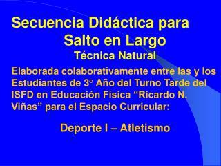 Secuencia Didáctica para  Salto en Largo Técnica Natural