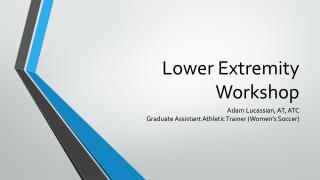 Lower Extremity Workshop