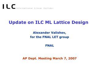 Update on ILC ML Lattice Design