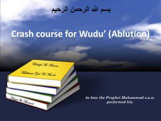 Crash course for Wudu' (Ablution)
