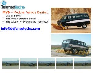MVB  – Modular Vehicle Barrier:    Vehicle barrier    The need = portable barrier
