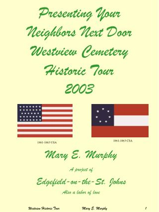 Presenting Your Neighbors Next Door Westview Cemetery Historic Tour 2003